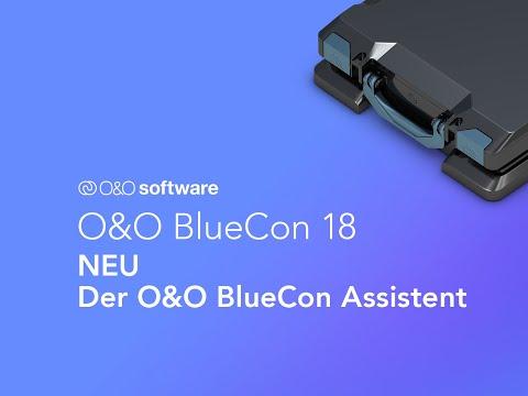 O&O BlueCon 18 - Disaster Recovery in einem Pake! NEU: Der O&O BlueCon Assistent